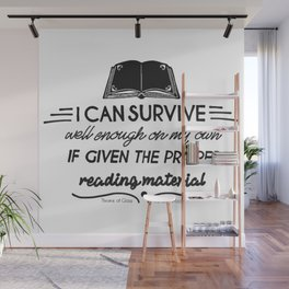 I can survive well enough on my own Wall Mural