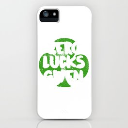 Zero Lucks Given St. Patrick's Four-leaf Clover Tee Saying T-shirt Design Irish Celebrate Party iPhone Case