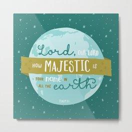 """How Majestic"" Bible Verse Print Metal Print"