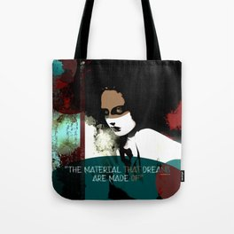 """The material that dreams are made of"" Tote Bag"