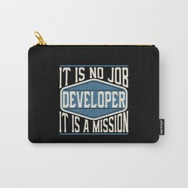 Developer  - It Is No Job, It Is A Mission Carry-All Pouch