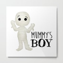 Mummy's Boy Metal Print