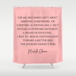 For me, becoming isn't about Shower Curtain