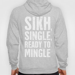 Sikh, Single, Ready To Mingle Hoody