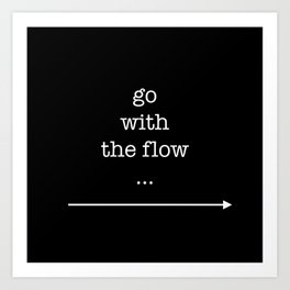go with the flow Art Print