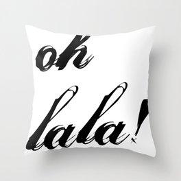 oh lala Throw Pillow
