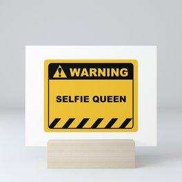 Funny Human Warning Label / Sign SELFIE QUEEN Sayings Sarcasm Humor Quotes Mini Art Print
