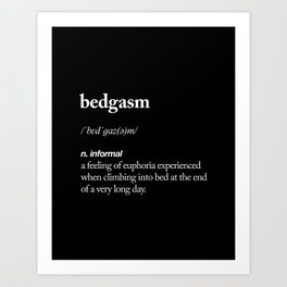 Bedgasm funny meme dictionary definition modern black and white typography home room wall decor Art Print