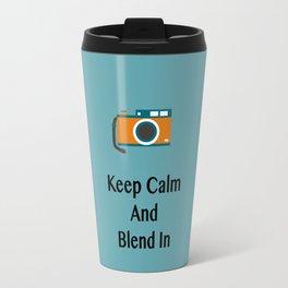 Keep Calm And Blend In Travel Mug
