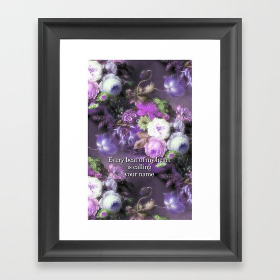 Every Beat of My heart is Calling Your Name Framed Art Print