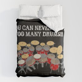 You Can Never Have Too Many Drums! Comforters