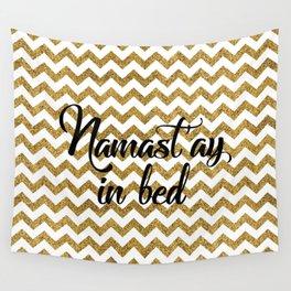 Namast'ay in bed Wall Tapestry