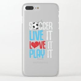 Soccer- Live It Love It Play It Clear iPhone Case