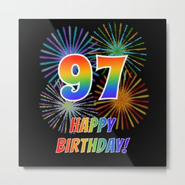 "97th Birthday ""97"" & ""HAPPY BIRTHDAY!"" w/ Rainbow Spectrum Colors + Fun Fireworks Inspired Pattern Metal Print"