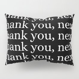 thank you, next Pillow Sham