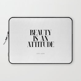 Beauty is an attitude – Quote Laptop Sleeve