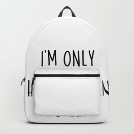 I'm Only Happy When I Sleep | Gift Idea Sleep black Backpack
