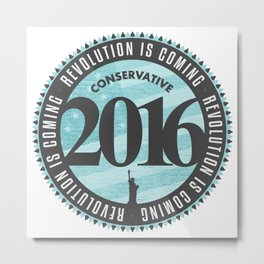 Conservative Revolution 2016 Metal Print