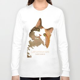 Life Without Cats Long Sleeve T-shirt