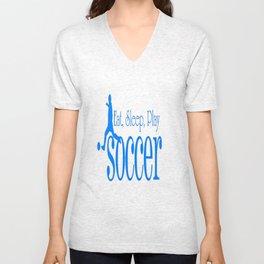 Eat, Sleep, Play Soccer Unisex V-Neck