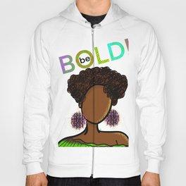 Be BOLD! Hoody