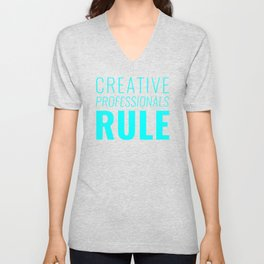 Creative Professionals Rule Unisex V-Neck