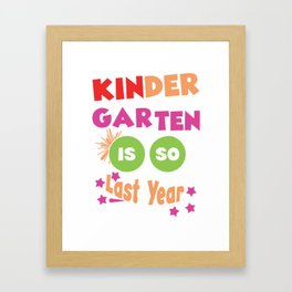 Kindergarten is so Last Year First Day of School Framed Art Print