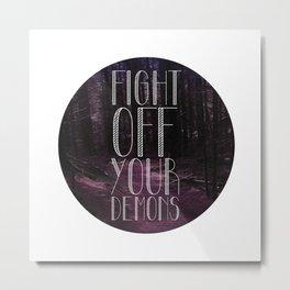 fght ff yr dmns Metal Print