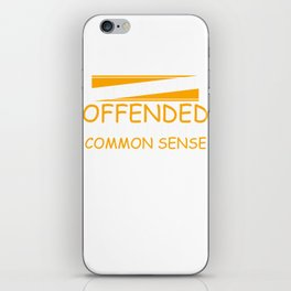 I Am Sorry if I Offended You with Common Sense Funny T-shirt iPhone Skin