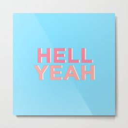 Hell Yeah inspirational quote typography wall art home decor in pink peach and blue Metal Print