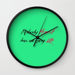Honest Life Wall Clock