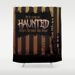 Be it ever so Haunted, there's no place like Home - Brown Shower Curtain