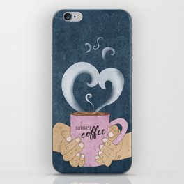 But First, a Cup of Coffee iPhone Skin