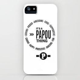 Papou Thing iPhone Case