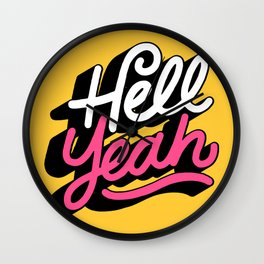 hell yeah 003 x typography Wall Clock
