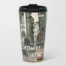 Bastille - Pompeii #3 (How Am I Gonna Be An Optimist About This?) Travel Mug