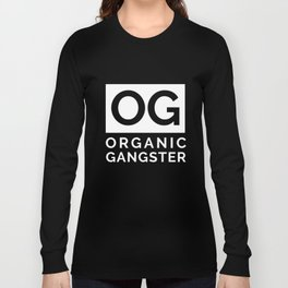 Organic Gangster - Vegan/Natural/Vegetarian Long Sleeve T-shirt