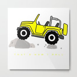 That's how I roll - Yellow Jeep Metal Print