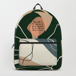 Now faith is the assurance of things hoped for, the conviction of things not seen. Hebrews 11:1 Backpack
