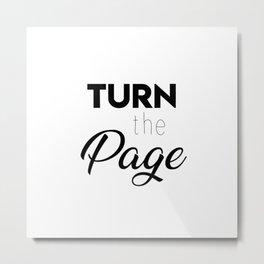 Turn the page Metal Print