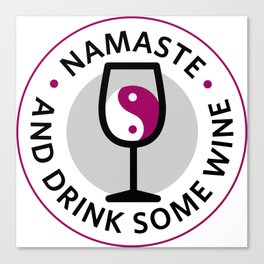 Namaste and Drink Some Wine Canvas Print