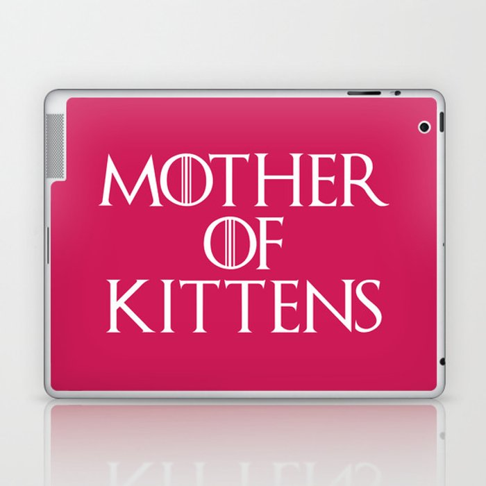 Mother Of Kittens Funny Quote Laptop & iPad Skin