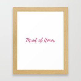 Maid of Honor Pink Framed Art Print
