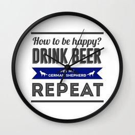 Be Happy Drink Beer Pet German Shepherd Design Wall Clock
