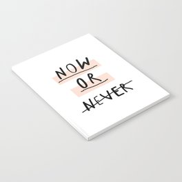 Now or Never typography poster modern minimalist design home wall art bedroom decor Notebook