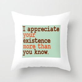 Stay glad that you have your company this holiday with this awesome tee! Makes a nice gift too!  Throw Pillow