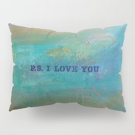 P.S. I Love You Pillow Sham