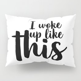 I Woke Up Like This, Printable, Gift For Her, Eyelash Print, Glam Decor, Funny Wall Art, Makeup Art Pillow Sham