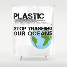 Anti Plastic Ocean Water Pollution Facts Protest (Read Fine Print) Shower Curtain