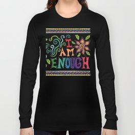 I Am Enough Long Sleeve T-shirt